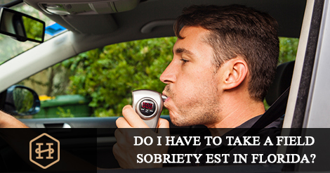Do I Have to Take a Field Sobriety Test in Florida?