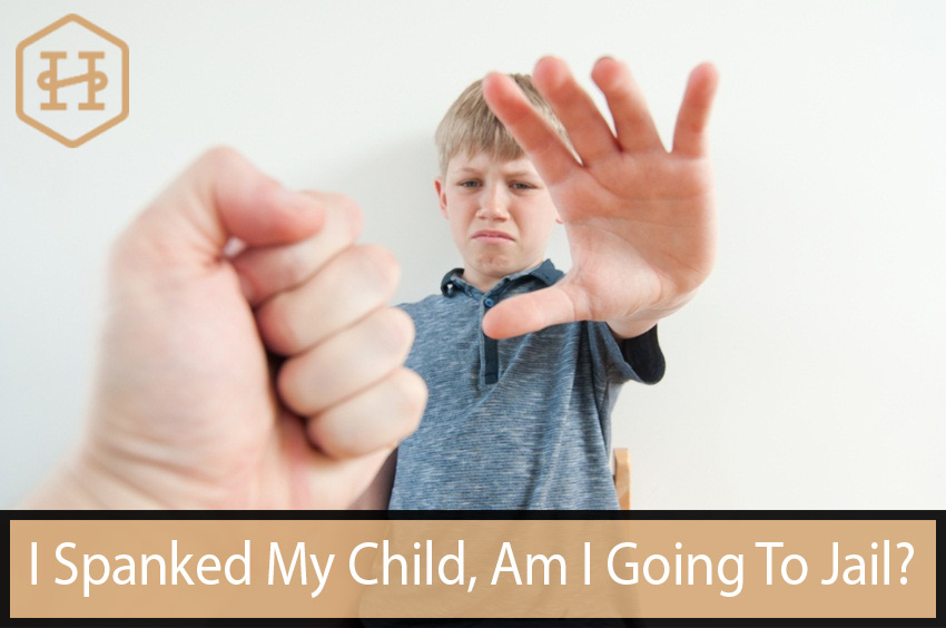 I Spanked My Child, Am I Going To Jail?